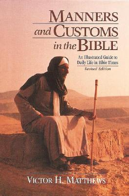 Image for Manners and Customs in the Bible: Revised Edition
