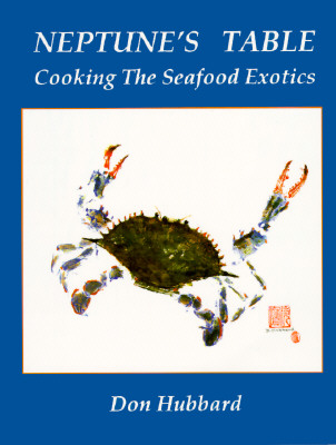 Image for NEPTUNE'S TABLE : COOKING THE SEAFOOD EXOTICS