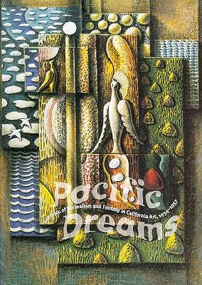 Image for Pacific Dreams: Currents of Surrealism and Fantasy in California Art, 1934-1957