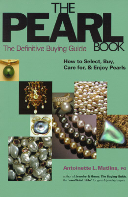 Image for The Pearl Book : The Definitive Buying Guide : How to Select, Buy, Care for & Enjoy Pearls (1st Edition)