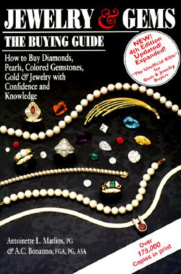 Image for Jewelry & Gems: The Buying Guide, 4th Edition : How to Buy Diamonds, Pearls, Colored Gemstones, Gold & Jewelry with Confidence and Knowledge