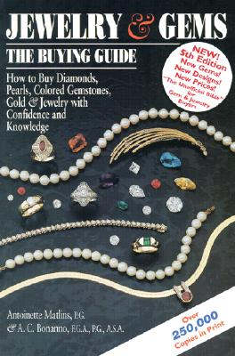 Image for Jewelry & Gems: The Buying Guide--How to Buy Diamonds, Pearls, Colored Gemstones, Gold & Jewelry With Confidence and Knowledge (5th Edition)