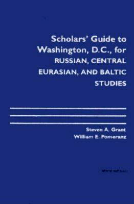 Image for Scholars' Guide to Washington, D.C. for Russian, Central Eurasian, and Baltic Studies (Woodrow Wilson Center Press)