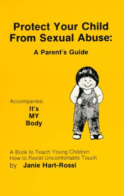 Image for Protect Your Child from Sexual Abuse: A Parent's Guide