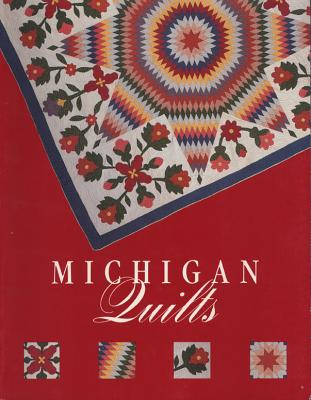 Image for Michigan Quilts: 150 Years of a Textile Tradition