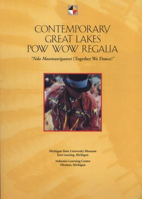 Image for Contemporary Great Lakes Pow Wow Regalia: Nda Maamawigaami (Together We Dance)