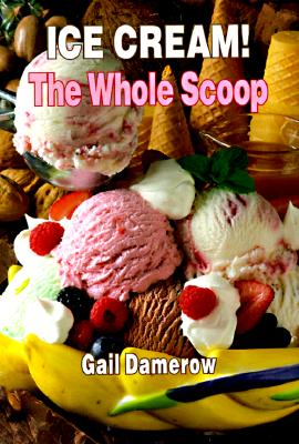 Image for Ice Cream! : The Whole Scoop