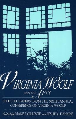 Image for Virginia Woolf and the Arts: Selected Papers from the Sixth Annual Conference on Virginia Woolf
