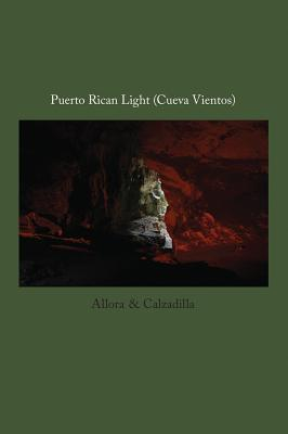 Image for Allora & Calzadilla: Puerto Rican Light: (Cueva Vientos)