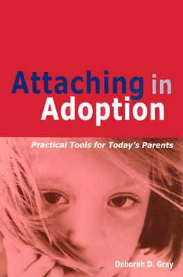 Image for Attaching In Adoption: Practical Tools For Today's Parents