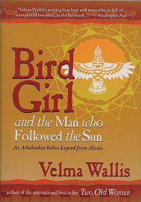 Bird Girl and the Man Who Followed the Sun, Velma Wallis