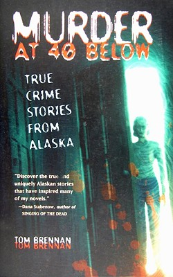 Image for Murder at 40 Below: True Crime Stories from Alaska