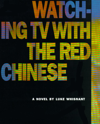 Image for Watching TV with the Red Chinese