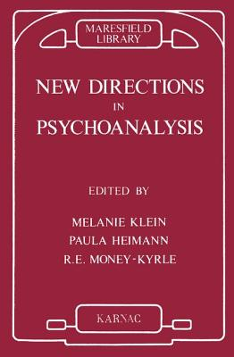 Image for New Directions in Psycho-Analysis: The Significance of Infant Conflict in the Pattern of Adult Behavior (Maresfield Library)