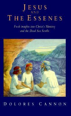 Image for Jesus and the Essenes: Fresh Insights into Christ's Ministry and the Dead Sea Scrolls