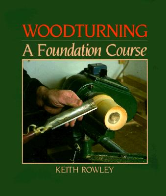 Image for WOODTURNING: A FOUNDATION COURSE