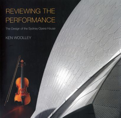 Image for Reviewing the Performance: The Design of the Sydney Opera House