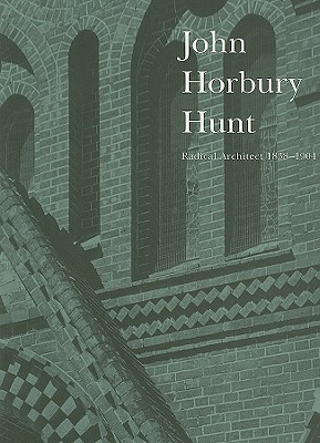 Image for John Horbury Hunt: Radical Architect 1838-1904