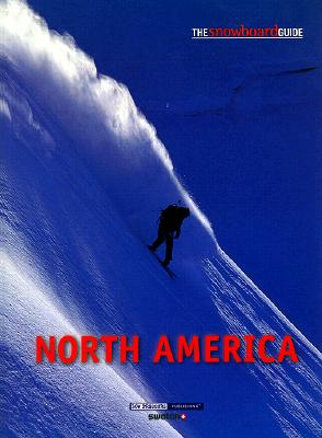 The Snowboard Guide: North America, Low Pressure Publications; Ali Hanan