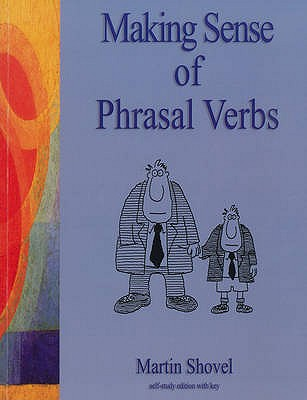 Making Sense of Phrasal Verbs, Shovel, Martin