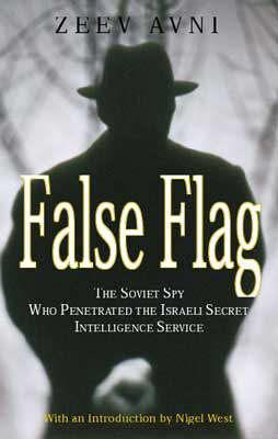 Image for False Flag: The Soviet Spy Who Penetrated the Israeli Secret Intelligence Service
