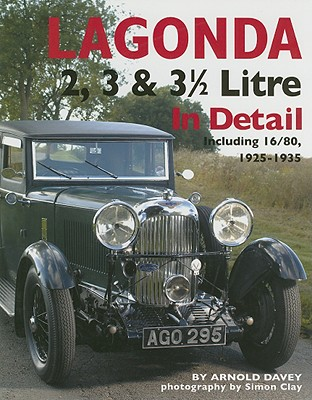 Image for Lagonda 2, 3 & 3 1/2 Litre: Including 16/80, 1925-1935 (In Detail)