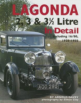 Image for Lagonda 2, 3 & 3 1/2 Litre: Including 16/80, 1925-1935 (In Detail)