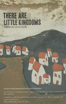 There Are Little Kingdoms, Kevin Barry