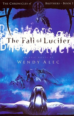 Image for The Fall of Lucifer (The Chronicles of Brothers) (Chronicles of Brothers, Book One)