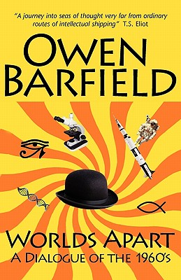 Worlds Apart: A Dialogue of the 1960's, Owen Barfield