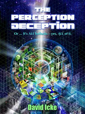 The Perception Deception, David Icke (Author)