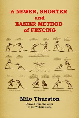 A Newer, Shorter and Easier Method of Fencing, Thurston, Milo