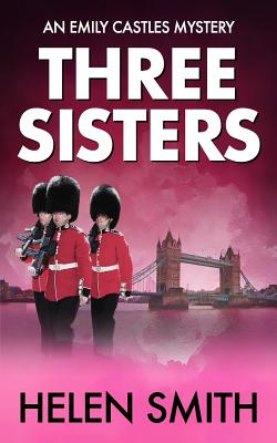 Three Sisters (Emily Castles Mysteries), Smith, Helen
