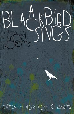 Image for A Blackbird Sings: A Book of Short Poems