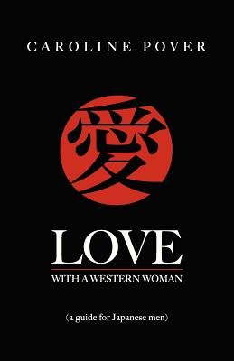 Image for Love with a Western Woman: A Guide for Japanese Men