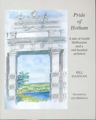 Image for Pride of Hotham : A Tale of North Melbourne and a Red-Headed Architect