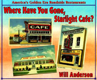 Image for Where Have You Gone, Starlight Cafe?: America's Golden Era Roadside Restaurants