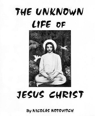 Image for UNKNOWN LIFE OF JESUS CHRIST, THE