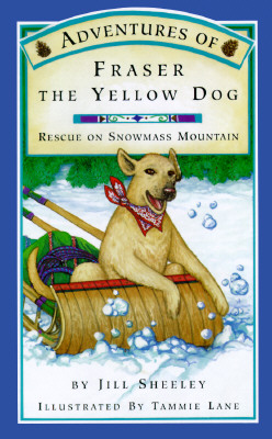 Image for Adventures of Fraser the Yellow Dog: Rescue on Snowmass Mountain