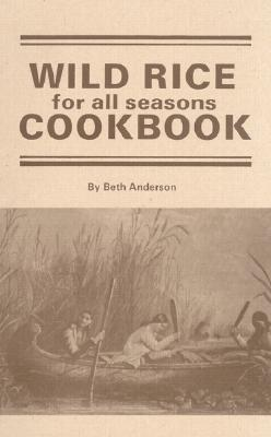 Wild Rice for All Season Cook Book, Anderson, Beth; Anderson, Jan [Illustrator]