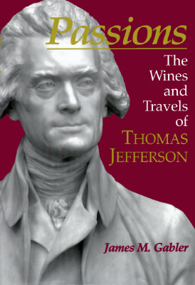 Image for Passions : The Wines and Travels of Thomas Jefferson