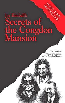Secrets of the Congdon Mansion: The Unofficial Guide to Glensheen and the Congdon Murders, Kimball, Joe
