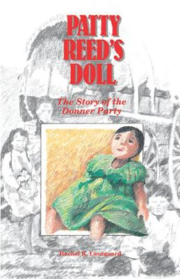 Patty Reed's Doll: The Story of the Donner Party, RACHEL K. LAURGAARD