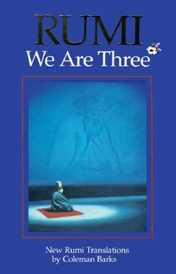 Image for Rumi: We Are Three New Rumi Poems