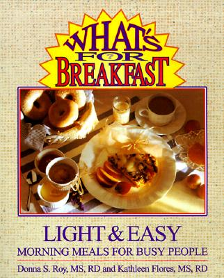 Image for WHAT'S FOR BREAKFAST?: Light and Easy Morning Meal