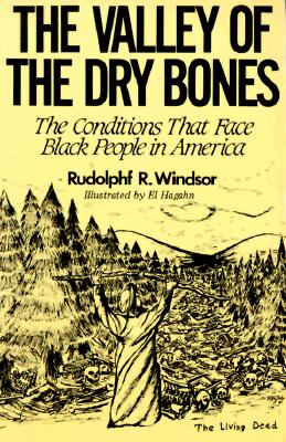 Image for The Valley of the Dry Bones: The Conditions That Face Black People in America Today