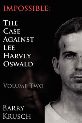 Image for Impossible: The Case Against Lee Harvey Oswald (Volume Two)