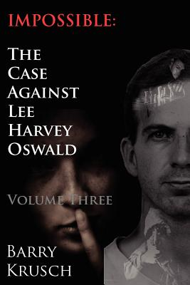 Image for Impossible: The Case Against Lee Harvey Oswald (Volume Three)
