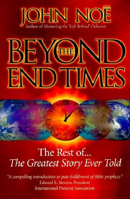 Image for Beyond the End Times: The Rest of the Greatest Story Ever Told