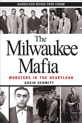 Image for Milwaukee Mafia: Mobsters in the Heartland